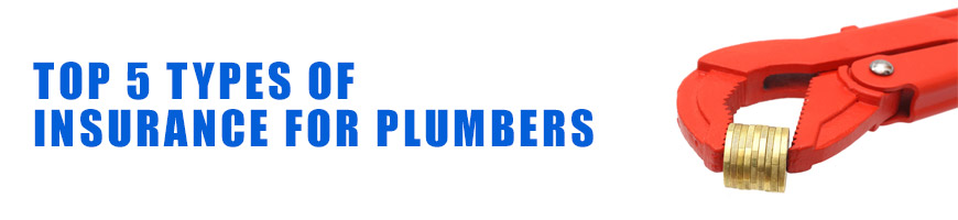 Top 5 Types of Insurance for Plumbers