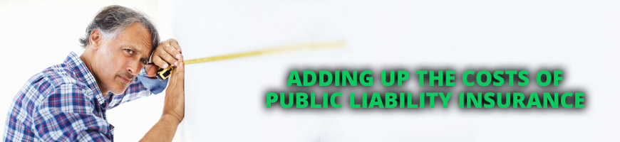 Adding Up The Costs of Public Liability Insurance