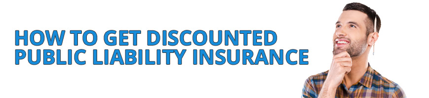How to Get Discounted Public Liability Insurance