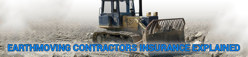 Earthmoving and Earthmoving Contractors Insurance Explained