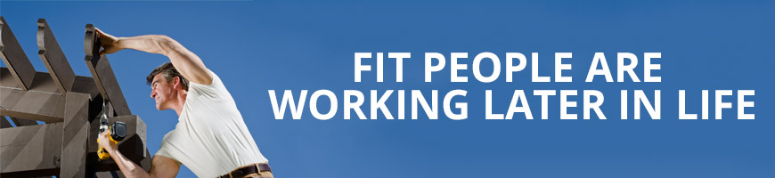 Fit People Are Working Later in Life