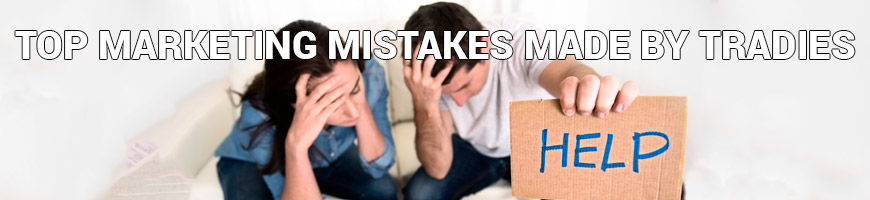 Top Marketing Mistakes Made By Tradies