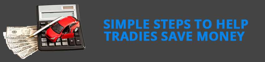 Simple Steps to Help Tradies Save Money
