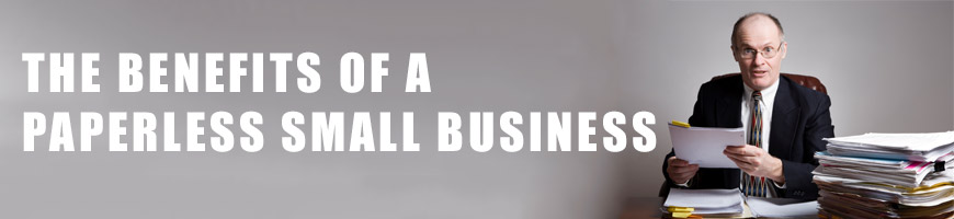 The Benefits of a Paperless Small Business