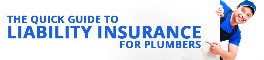 The Quick Guide to Liability Insurance for Plumbers