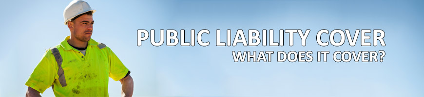 Public Liability Cover – What Does it Include?