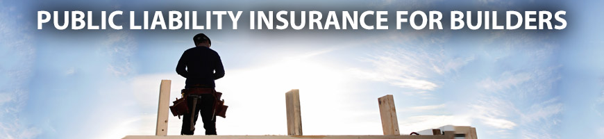 Public Liability Insurance for Builders