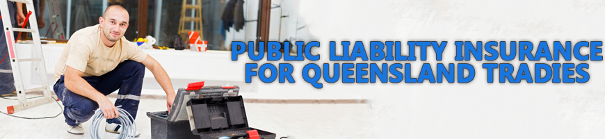 Public Liability Insurance for Queensland Tradies