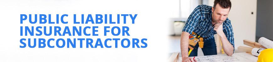 Public Liability Insurance for Subcontractors