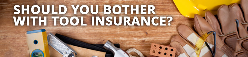 Should You Bother With Tool Insurance?