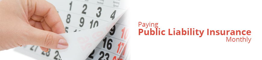 Paying Public Liability Insurance Monthly