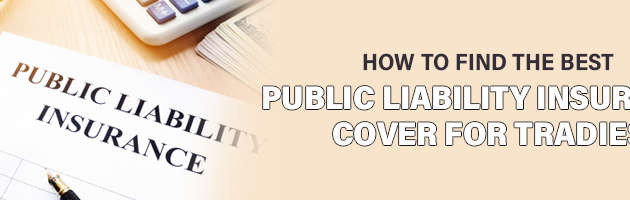 How to Find the Best Public Liability Insurance Cover for Tradies