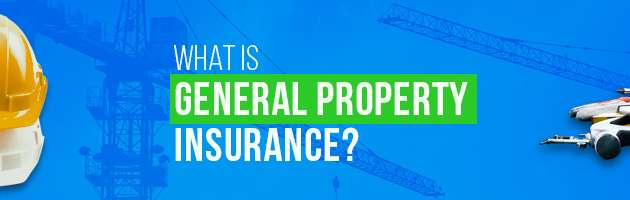 What is General Property Insurance?