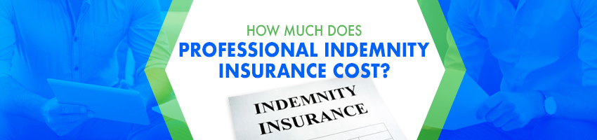 How Much Does Professional Indemnity Insurance Cost?