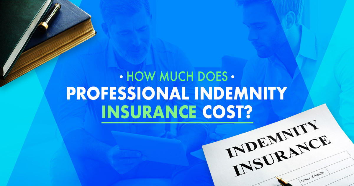 Professional Indemnity Insurance - How Much Does it Cost?