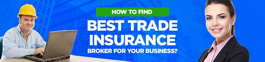 How to find Best Trade Insurance Broker for your Business