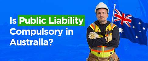 Is Public Liability Compulsory in Australia?