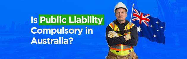 Is Public Liability Compulsory in Australia?