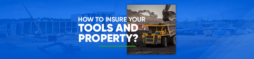 How To Insure Your Tools and Property