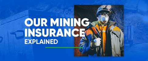 Our Mining Insurance Explained